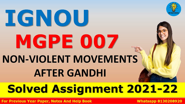 MGPE 007 NON-VIOLENT MOVEMENTS AFTER GANDHI Solved Assignment 2021-22