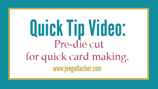 Quick Tip: Pre-Die Cut Shapes for Quick and Easy Card Making