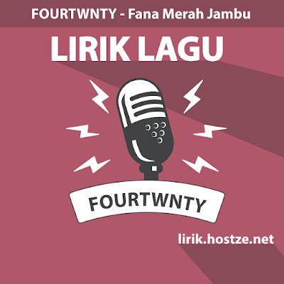 Lirik Lagu Fana Merah Jambu - Fourtwnty - Lirik Lagu Indonesia