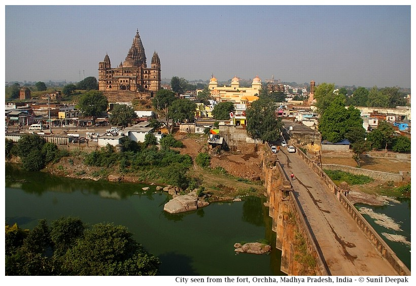 Bridge and city seen from the fort, Orchha, Madhya Pradesh, India - Images by Sunil Deepak