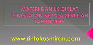 MATERI DAN LK DIKLAT PENGUATAN KEPALA SEKOLAH TAHUN 2019