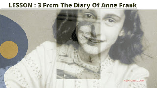 Anne Frank, Class: 7, Lesson: 3, Assam, English, Questions And Answers, Full Notes