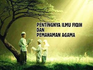 Pentingnya Ilmu Fiqih dan Pemahaman Agama