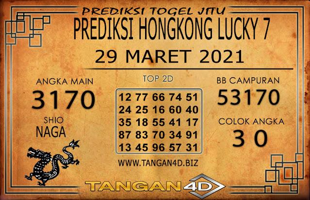 PREDIKSI TOGEL HONGKONG LUCKY 7 TANGAN4D 29 MARET 2021