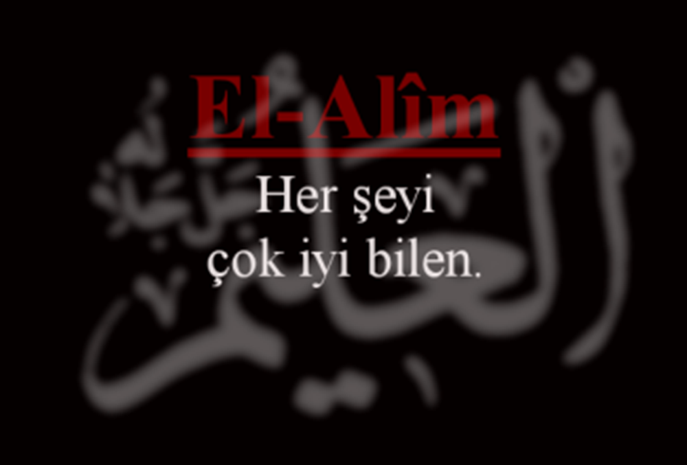 el-Alim Esmasının Zikri, Anlamı, Fazileti ve Duası