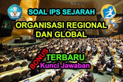 Soal Sejarah Organisasi Regional dan Global Kunci Jawaban