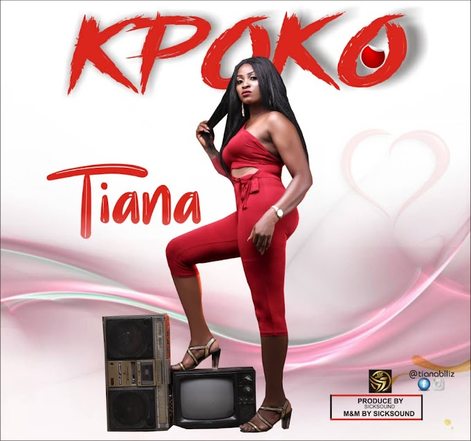 Music: Tiana - Kpoko || Download Mp3
