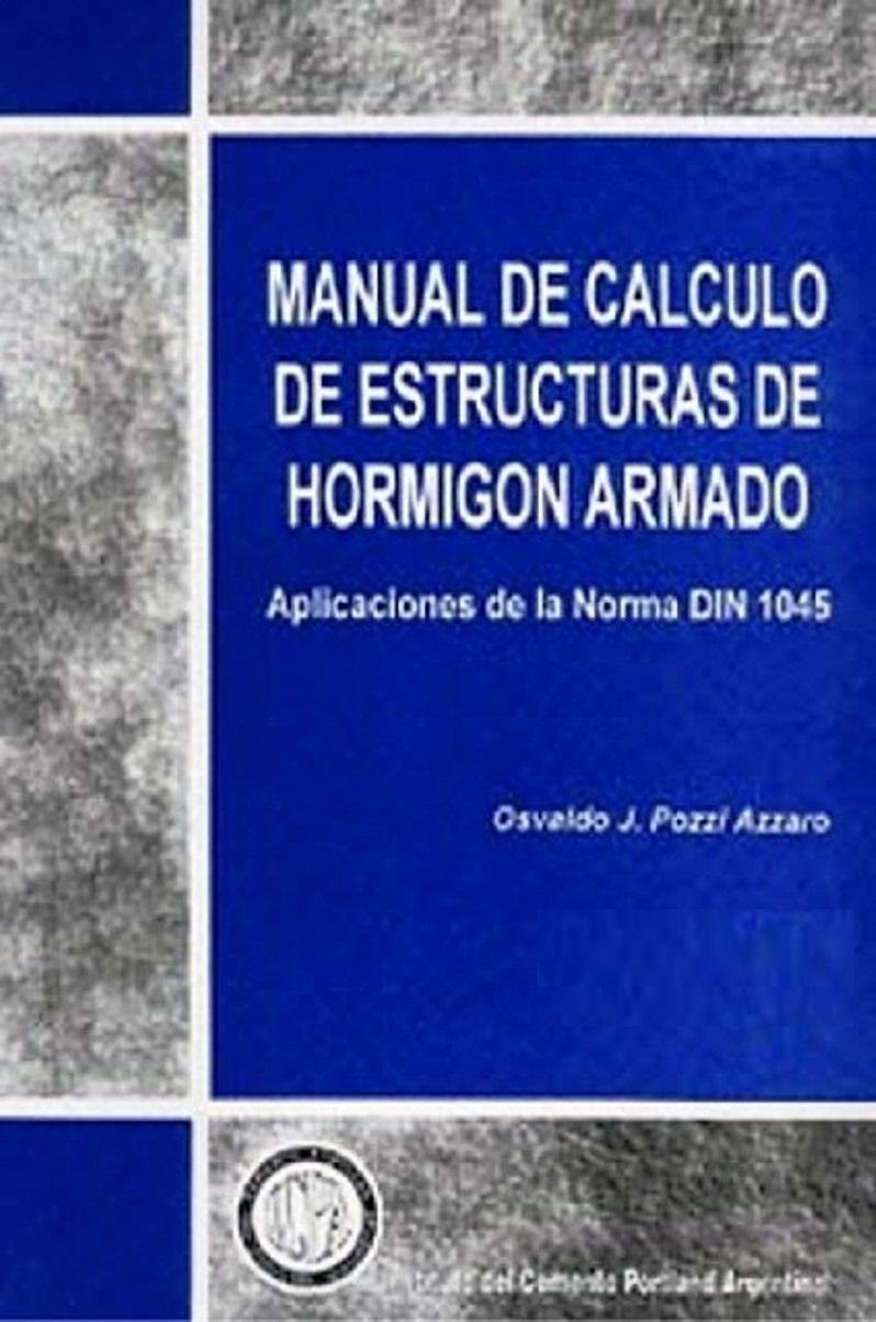 Manual de cálculo de estructuras de hormigón armado, 3ra Edición – Pozzi Azzaro