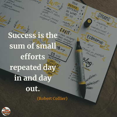 "Famous Quotes About Success And Hard Work: ""Success is the sum of small efforts repeated day in and day out."" - Robert Collier"