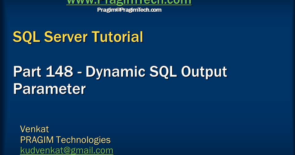 Sql server, .net and c# video tutorial: Dynamic sql output ...