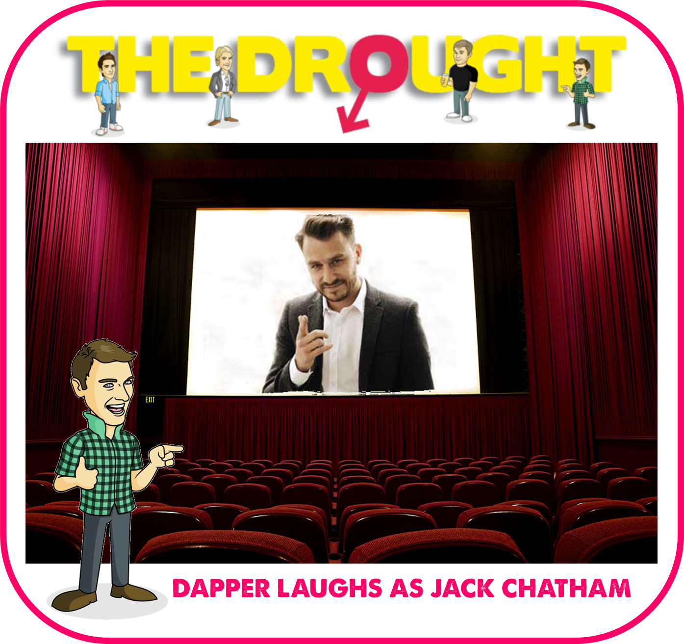 Dapper Laughs, Daniel O'Reilly, Jack Chatham, Comedian, Vine, Vide video clips, The Drought, movie, lad lit, funny book, comedy novel, funny book about relationships,