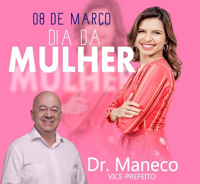 08 de Março: Mensagem do vice-prefeito Dr. Maneco pelo Dia Internacional da Mulher