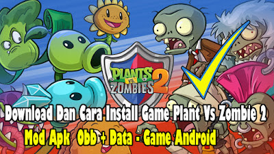 Download, Dan, Cara, Instal, Game, Plant Vs Zombie 2, Mod, Apk, Obb, Data, Android, tutorial,