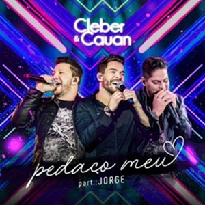 Pedaço Meu – Cleber e Cauan Part. Jorge Mp3