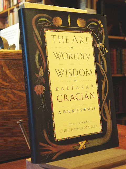 The Art of Worldly Wisdom: A Pocket Oracle by Baltasar Gracian