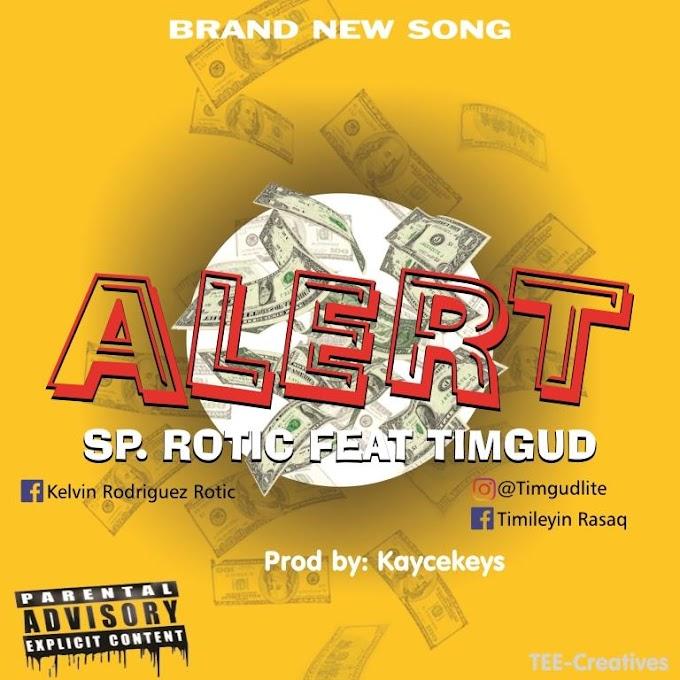[MUSIC] SP Rotic - 'Alert' Feat. Timgud