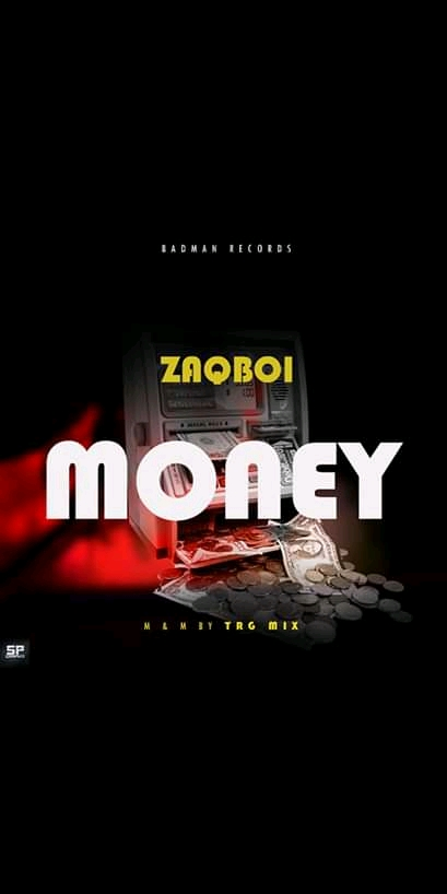 MUSIC: ZAQBOI _MONEY DOWNLOAD MP3