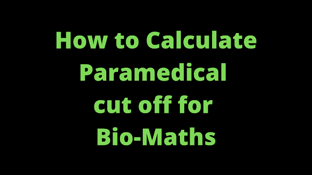 How to calculate paramedical cut off for Bio-Maths