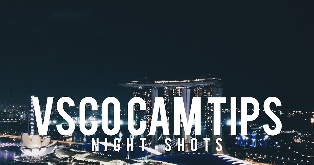 Iphone 32 Go #typographyoverlays: Vsco Cam Tips: Night Shots