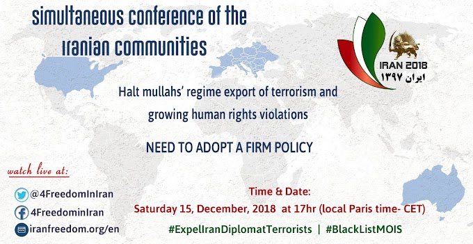 """Simultaneous conference of the Iranian communities Halt mullahs' regime export of terrorism & growing Human Rights violations """"Need to adopt a firm policy"""""""
