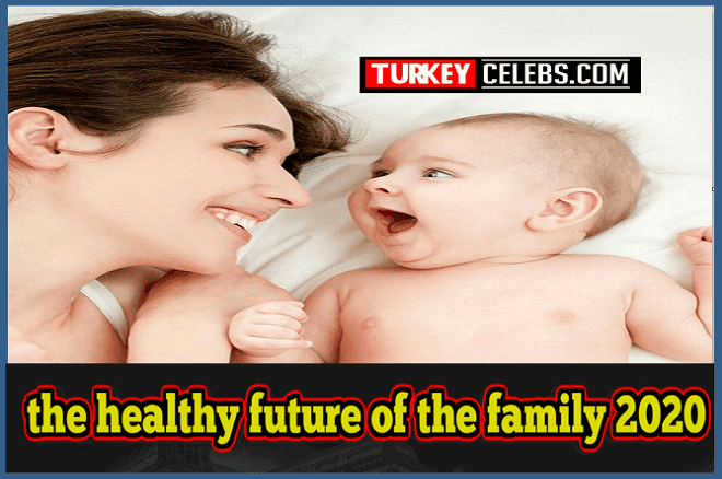 how to protect the healthy future of the family 2020