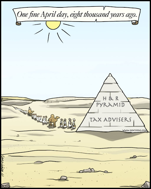 Label: One Fine April Day, 8,000 years ago.  Scene: desert at midday. a line of people and camels queue in front of a solitary pyramid bearing a plaque: H&R Pyramid Tax Advisers