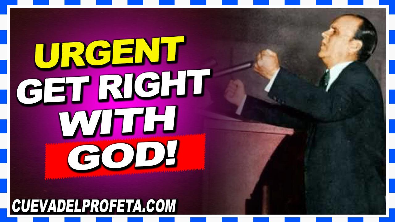 Get right with God! - William Marrion Branham