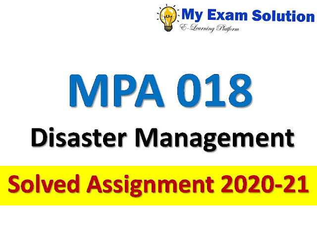 MPA 018 Disaster Management Solved Assignment 2020-21