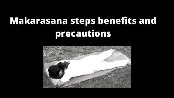 Makarasana steps benefits and precautions