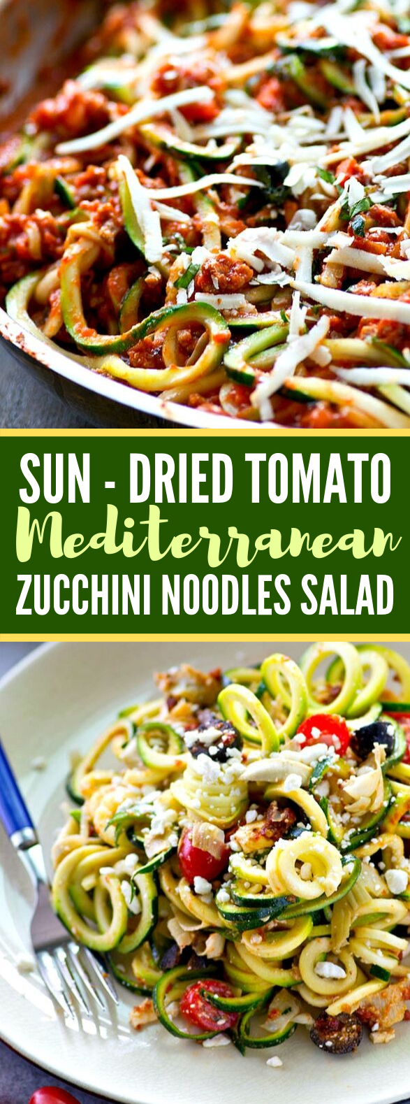 SUN-DRIED TOMATO MEDITERRANEAN ZUCCHINI NOODLES SALAD #vegetarian #dressing