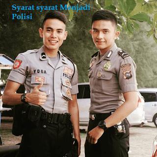 Syarat syarat Masuk Polisi