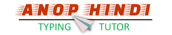 Solved] How to prepare for Hindi Typing Exam ? - ANOP Hindi Typing Tutor