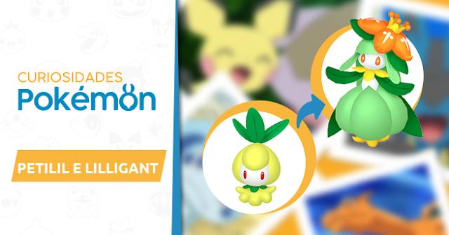 Curiosidades Pokémon: Petilil e Lilligant