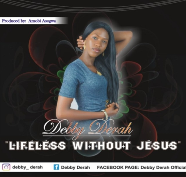 Mp3: Debby Derah – Lifeless without Jesus