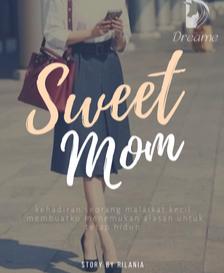 Novel Sweet Mom Karya Rilania Full Episode