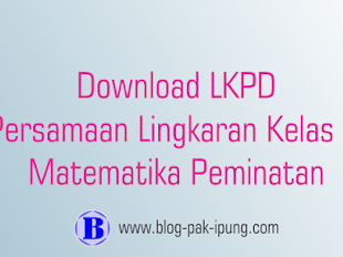 DOWNLOAD LKPD PERSAMAAN LINGKARAN KELAS XI MATEMATIKA PEMINATAN