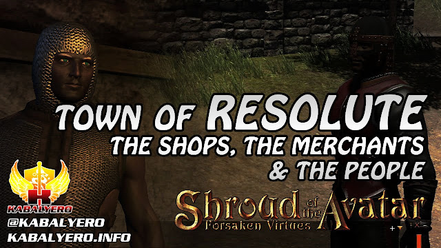 Town Of Resolute ★ The Shops, The Merchants & The People ★ Shroud of the Avatar