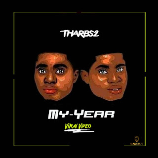 DOWNLOAD VIDEO: Tharbs2 - My Year (Viral Video)