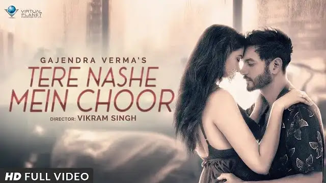 Gajendra Verma - Tere Nashe Mein Choor Lyrics In Hindi