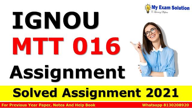 MTT 016 Solved Assignment 2021-22