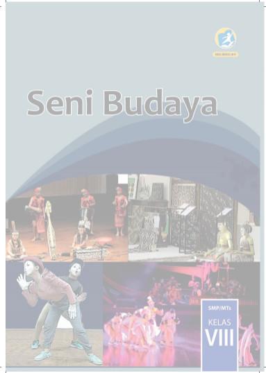 Buku Seni Budaya Kelas VIII (8) Kurikulum 2013 Revisi 2017 Semester 1 dan 2