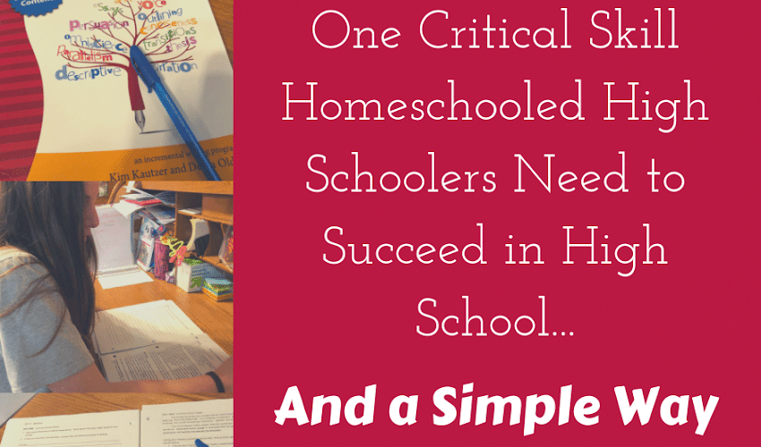 One Critical Skill Homeschooled High Schoolers Need to Prepare for College...And a Simple Way to Teach It