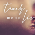 Release - Teach Me To Live by Alannah Carbonneau  @Alannahbooks