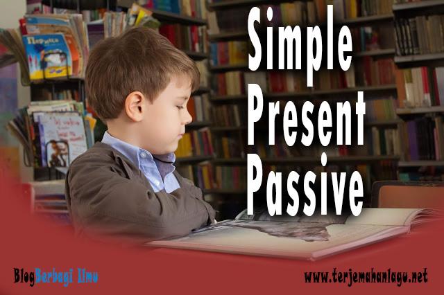 Pengertian simple present passive dalam bahasa inggris