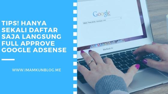 Terbaru! Cara Diterima Google Adsense Hanya Sekali Daftar