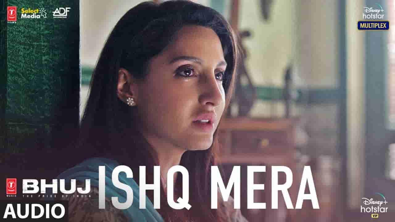 इश्क मेरा Ishq mera lyrics in Hindi Bhuj Pratibha Singh Baghel Bollywood Song