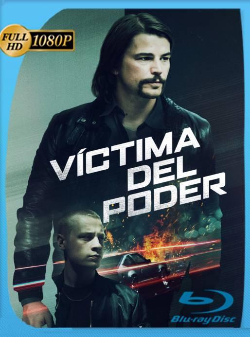 Víctima del Poder (2020) BRRip [1080p] Latino [GoogleDrive] Ivan092