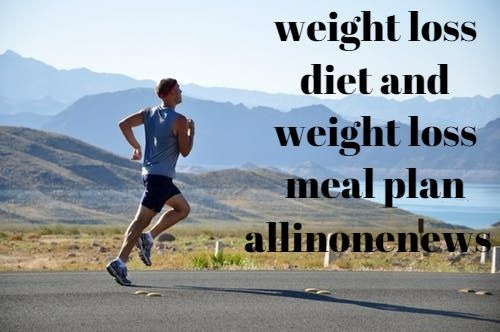 weight loss diet and weight loss meal plan