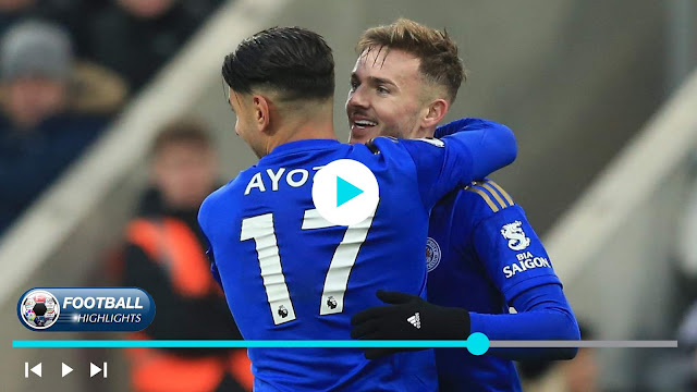 Newcastle United vs Leicester City Highlights