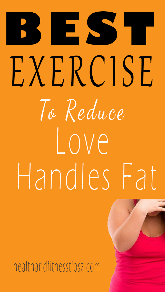 Best Exercises to Reduce Love Handles Fat
